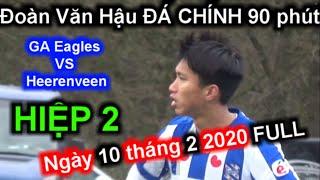Đoàn Văn Hậu ĐÁ CHÍNH 90 phút FULL Clip Rõ Nhất 10-2-2020 HIỆP 2 Eagles VS Heerenveen | Sarah Nguyen