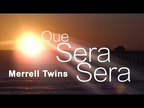 Que Sera Sera - Merrell Twins video
