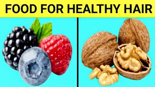 11 Best Foods For Healthy Hair || [ Best Foods For Hair Growth ]