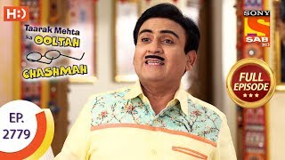 Taarak Mehta Ka Ooltah Chashmah - Ep 2779 - Full Episode - 22nd July, 2019