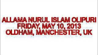 WAZ MAHFIL UK 2013 - NAMRUDER ITIHASH - ALLAMA NURUL ISLAM OLIPURI SAHIB (DB)