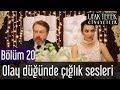 Ufak Tefek Cinayetler 20. Bölüm - Olay Düğünde Çığlık Sesleri