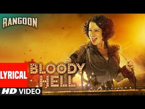 Bloody Hell Lyrical Video Song   Rangoon   Saif Ali Khan, Kangana Ranaut, Shahid Kapoor   T-Series