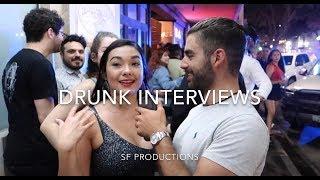 Drunk Interviews McAllen (PEOPLE ARE WILD)