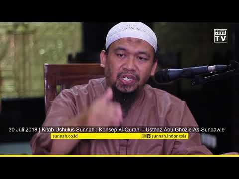 Kitab Ushulus Sunnah: Konsep Al Quran Menurut Ahlusunnah - Ustadz Abu Ghozie As Sundawie