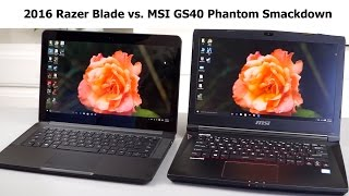 2016 Razer Blade vs  MSI GS40 Phantom Comparison Smackdown