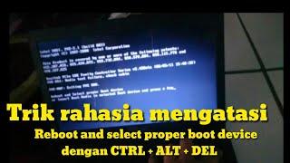 Trik dan tips mengatasi Laptop #asus reboot and select proper boot device