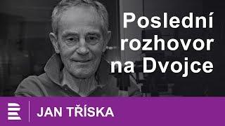 """Jan Tříska. Poslední rozhovor na Dvojce: """"Moje sebevědomí klesá s každým rokem"""""""