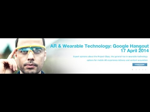 """""""AR & Wearable Technology"""" Google+ Hangout, hosted by IEEE"""