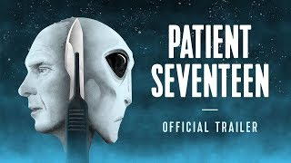 Patient 17- Official Trailer- UFO Alien Implant Documentary