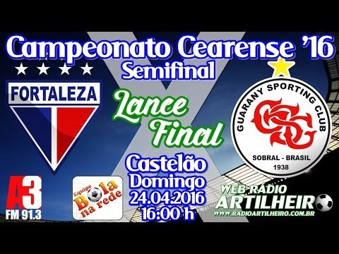 [Cearense '16] Lance Final - Fortaleza EC 4 X 4 Guarany SC -  Equipe Bola na Rede
