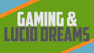 Gaming and Lucid Dreaming