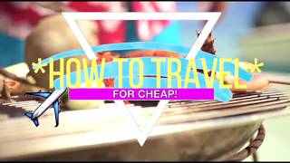 TRAVEL HACKS FOR SUMMER Vacation | HOW TO Travel for CHEAP 2018!