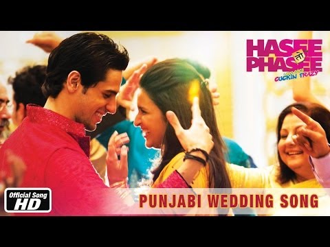 Punjabi Wedding Song - Official Song - Hasee Toh Phasee - Parineeti...