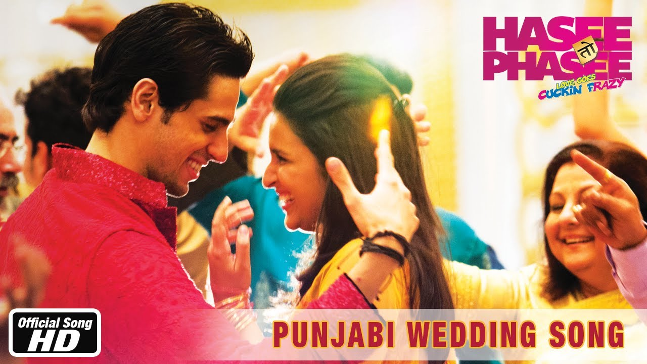 Punjabi wedding song official hasee toh phasee