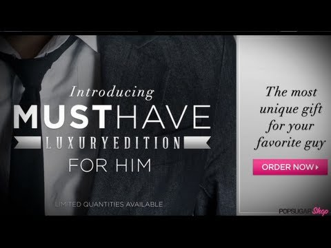 Introducing POPSUGAR s Must Have Luxury Edition For Him
