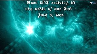 Most UFO activity in the orbit of our Sun - July 8, 2016