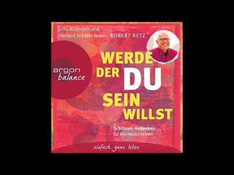 Robert Betz - Werde, der du sein willst (Komplettes Hörbuch)