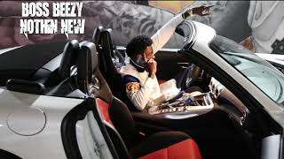 Boss Beezy - Nothin New (Official Audio) Prod By Todd Hill