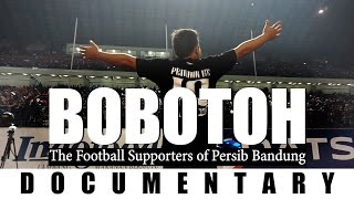 BOBOTOH - A Documentary about the Football Supporters of Persib Bandung