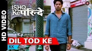 Dil Tod Ke Video Song