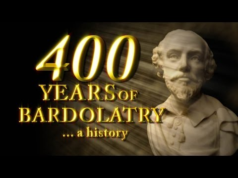 William Shakespeare: 400 Years of Bardolatry