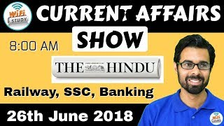8:00 AM - CURRENT AFFAIRS SHOW 26th June | RRB ALP/Group D, SBI Clerk, IBPS, SSC, KVS, UP Police