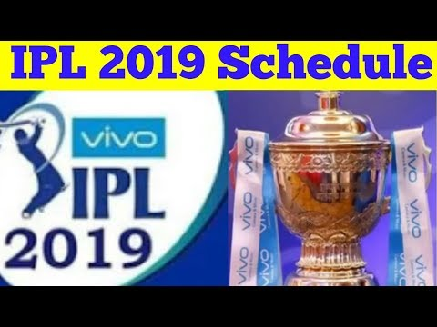 IPL 2019 Schedule - Fixtures - Matches - Time Table - Starting Dates - Venues