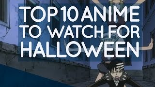 Top 10 Anime to watch for Halloween