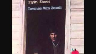Watch Townes Van Zandt When She Don