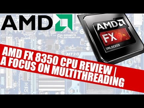 AMD FX 8350 Processor Review   A Focus On Multithreading