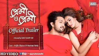 Premi O Premi Official Trailer | Arifin Shuvoo | Nusraat Faria | Premi O Premi Bengali Movie 2017