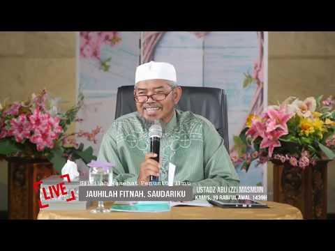 [LIVE] JAUHILAH FITNAH, SAUDARIKU - Ustadz Abu Izzi Masmuin