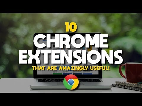 10 Chrome Extensions That Are Amazingly Useful! 2018