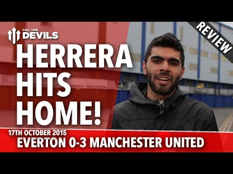 Herrera Hits Home!   Everton 0-3 Manchester United   REVIEW