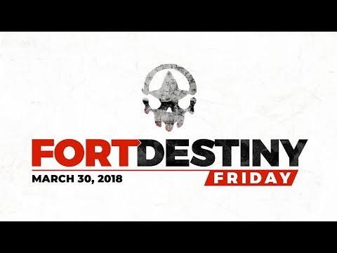 Fort Destiny Friday Episode 1!
