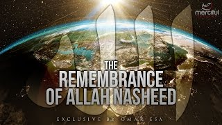 Remembrance of Allah – Amazing Nasheed