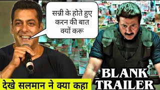 Salman khan Reaction on BLank ,Sunny deol upcoming movie Blank Trailer, Karan Kapadia, Akshay Kumar