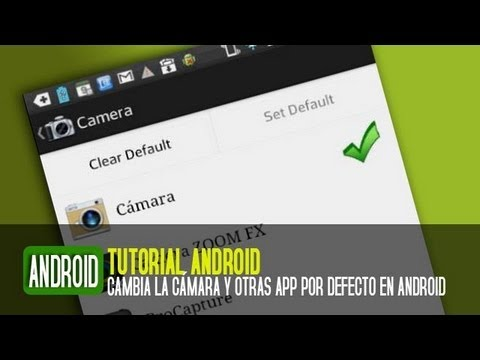 Cómo cambiar la cámara por defecto de Android y otras aplicaciones