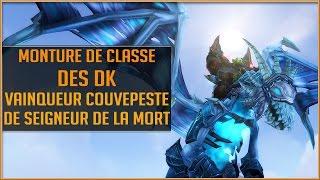 World of Warcraft - Comment Obtenir la Monture de Classe des DK / PTR 7.2