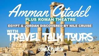 Exploring Amman, Jordan with Travel Talk Tours (2016)