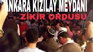 Ankara Kızılay Meydanı/ ZİKİR ORDUSU (Tarih: 16 TEMMUZ 2016)