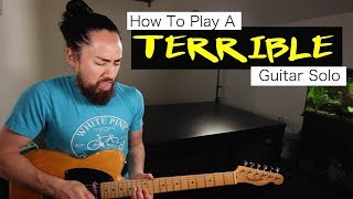 Download Lagu How To Play A TERRIBLE Guitar Solo Gratis STAFABAND