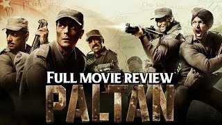 Paltan | Full Movie Review | Jackie Shroff | Arjun Rampal | Sonu Sood | Esha Gupta