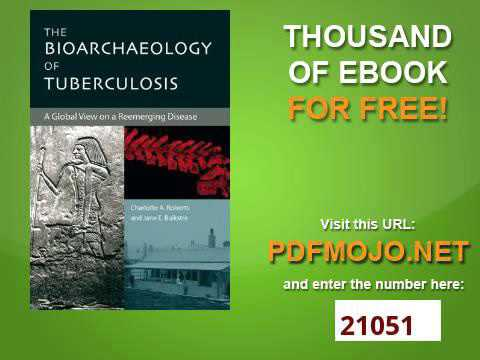 The Bioarchaeology of Tuberculosis A Global View on a Reemerging Disease