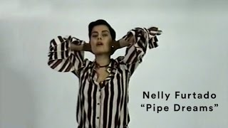 Watch Nelly Furtado Pipe Dreams video
