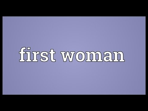 First woman Meaning