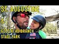St Augustine FL and Gold Head Branch State Park | Changing Lanes!