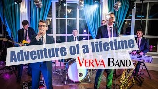 Verva Band - Adventure of a lifetime (Coldplay cover)
