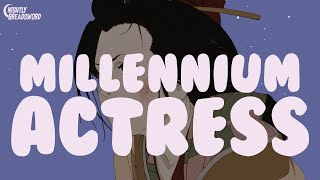 Satoshi Kon and Why Love Is All You Need: Ep. 2 - Millennium Actress